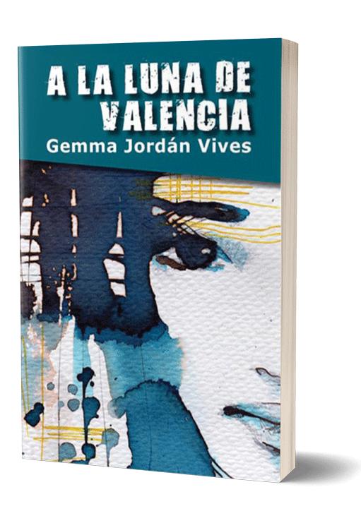 Autopublicación literaria. Editorial Hebras de Tinta. A la luna de Valencia.