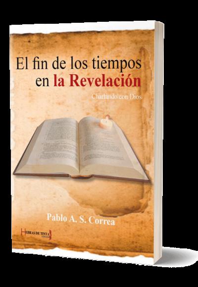 Autopublicación literaria. Editorial Hebras de Tinta. Charlando con Dios sobre el fin de los tiempos en la revelación.