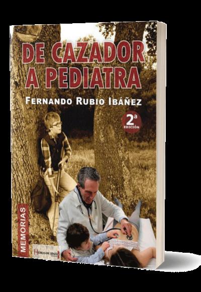 Autopublicación literaria. Editorial Hebras de Tinta. De cazador a pediatra.