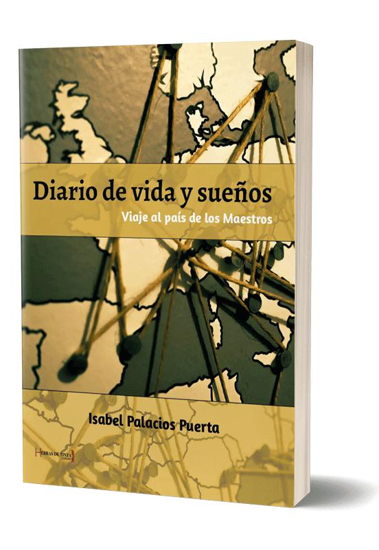 Autopublicación literaria. Editorial Hebras de Tinta. Diario de vida y sueños. Viaje al país de los Maestros.