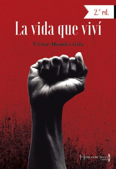 La vida que viví, memorias de Víctor Morales Gila. Editorial Hebras de Tinta, autopublicación literaria