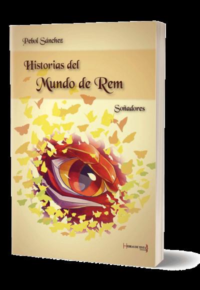 Autopublicación literaria. Editorial Hebras de Tinta. Historias del Mundo de Rem. Soñadores.