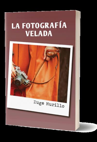 Autopublicación literaria. Editorial Hebras de Tinta. La fotografía velada.