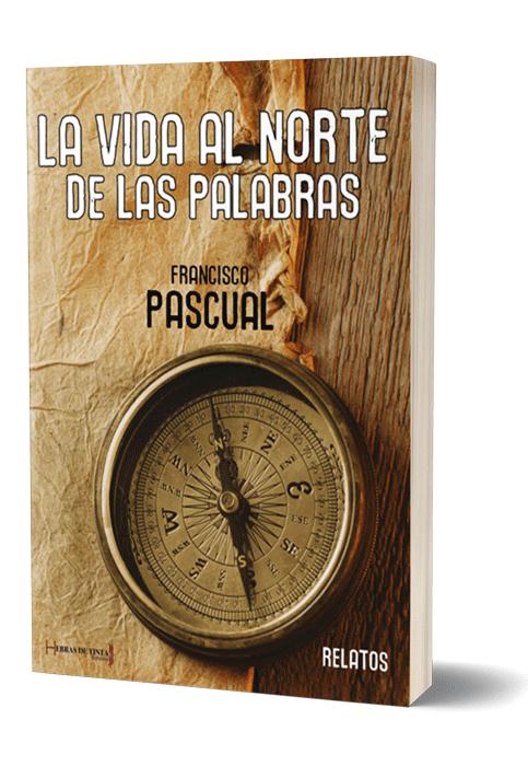Autopublicación literaria. Editorial Hebras de Tinta. La vida al norte de las palabras.