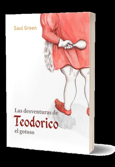 Autopublicación literaria. Editorial Hebras de Tinta. Las desventuras de Teodorico el gotoso.