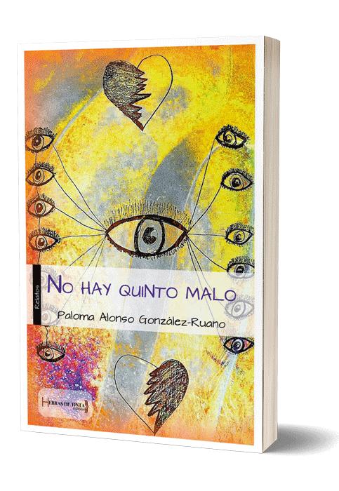 Autopublicación literaria. Editorial Hebras de Tinta. No hay quinto malo. Relatos.