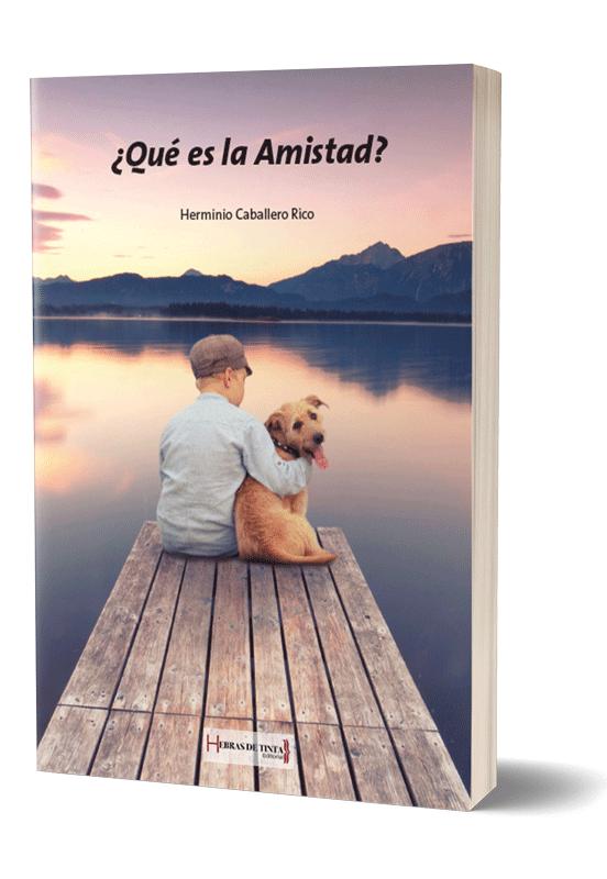 Autopublicación literaria. Editorial Hebras de Tinta.¿Qué es la amistad?