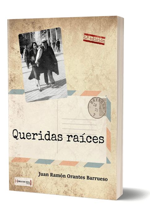 Autopublicación literaria. Editorial Hebras de Tinta. Queridas raíces.