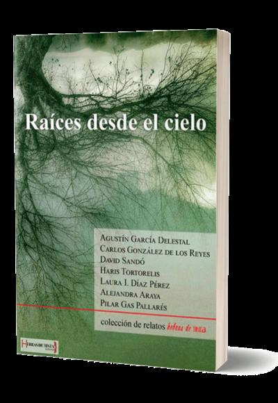 Autopublicación literaria. Editorial Hebras de Tinta. Raíces desde el cielo.