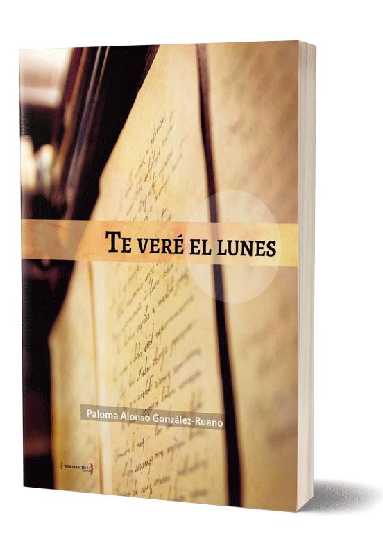 Autopublicación literaria. Editorial Hebras de Tinta Te veré el lunes.