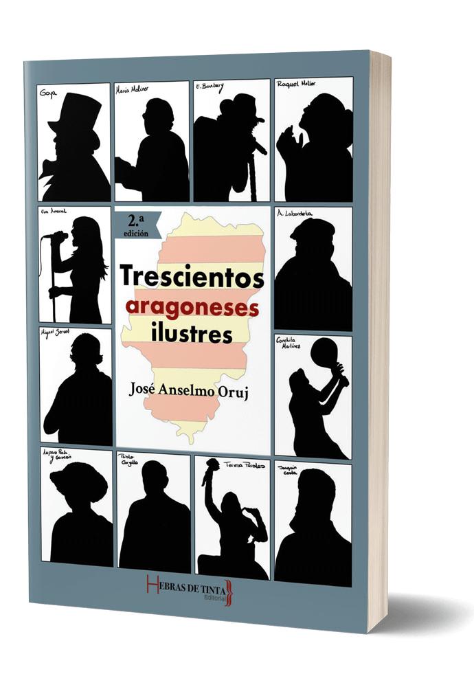 Autopublicación literaria. Editorial Hebras de Tinta. Trescientos aragoneses ilustres.