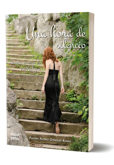 Autopublicación literaria. Editorial Hebras de Tinta. Una hora de silencio. Sesenta minutos de nostalgia.