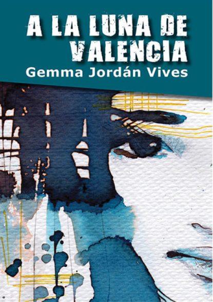 A la luna de Valencia. Gemma Jordán Vives