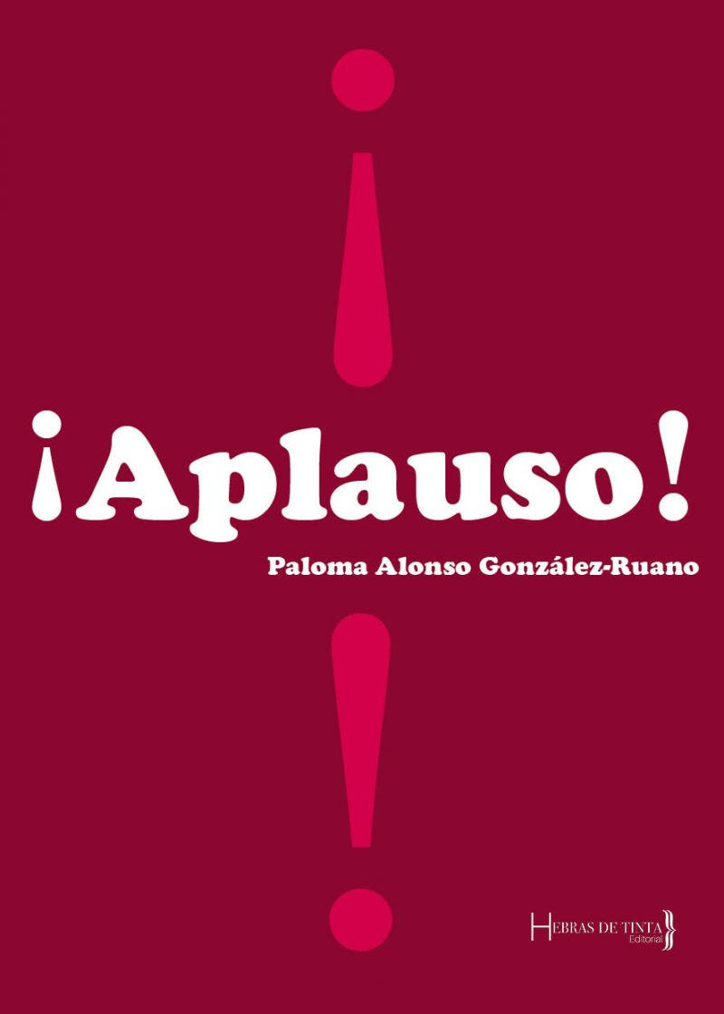 ¡Aplauso! Paloma Alonso González Ruano. Editorial Hebras de tinta