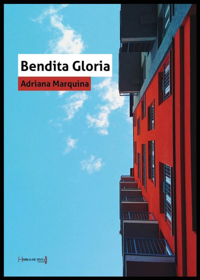 Bendita Gloria. Adriana Maquina. Editorial Hebras de tinta