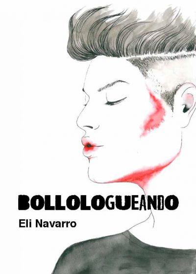 Bollologueando. Eli Navarro. Editorial Hebras de tinta