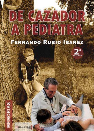 De cazador a pedriatra. Fernando Rubio Ibáñez. Editorial Hebras de tinta