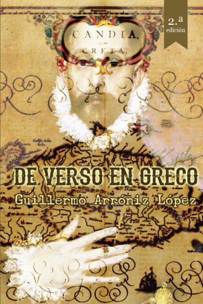De verso en Greco. Guillermo Arróniz López. Editorial Hebras de tinta