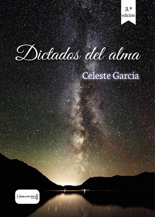 Dictados del alma. Celeste García. Editorial Hebras de tinta