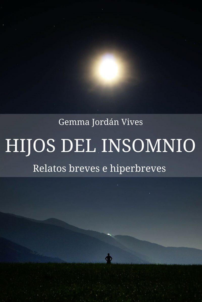 Hijos del insomnio. Relatos breves e hiperbreves. Gemma Jordán Vives. Editorial Hebras de tinta