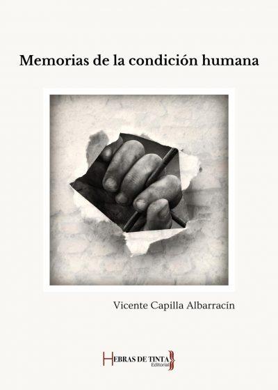 Memorias de la condición humana. Vicente Capilla Albarracín. Editorial Hebras de tinta