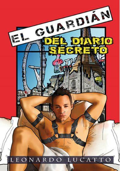 El guardián del diario secreto. Leonardo Lucatto. Editorial Hebras de tinta