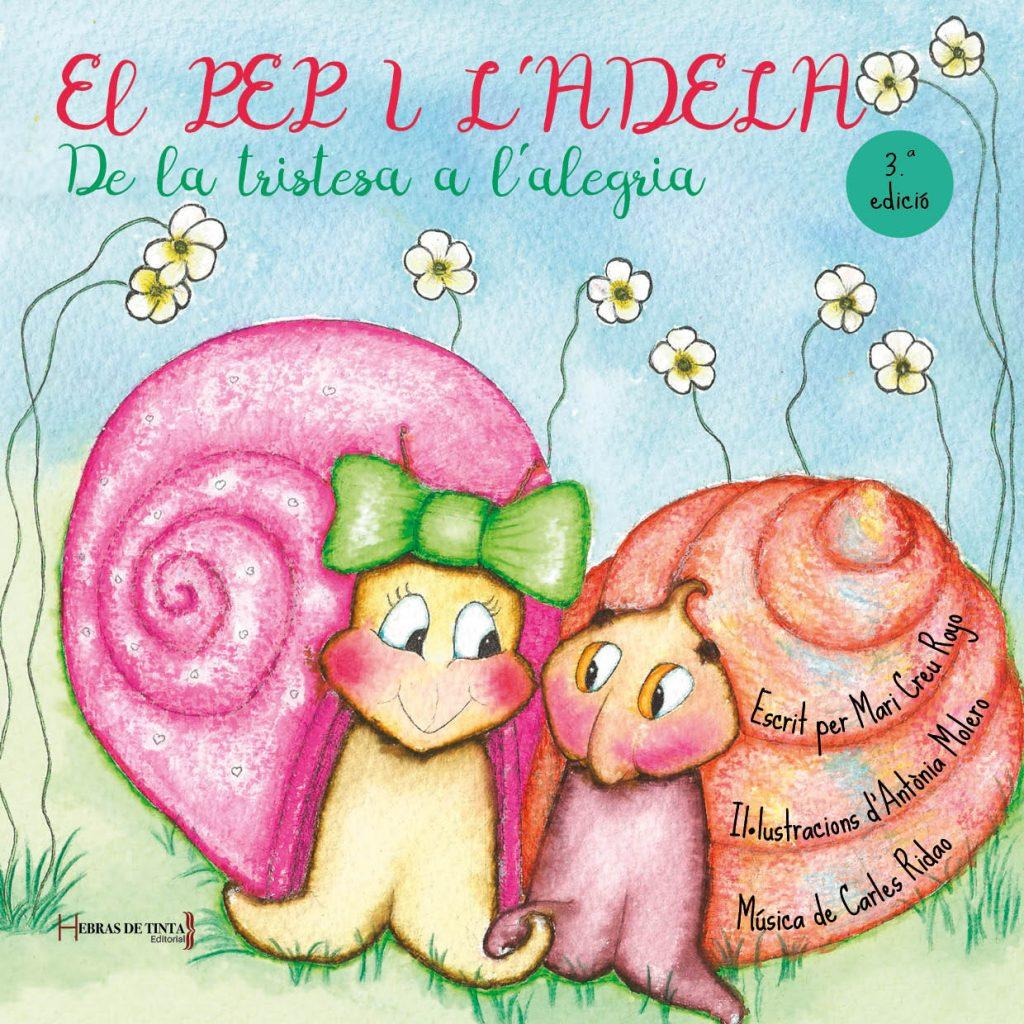 El Pep i l'Adela. De la tristesa a l'alegria. VVAA. Editorial Hebras de tinta