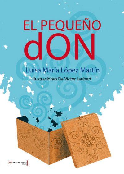 El pequeño Don. Luisa María López Martín. Editorial Hebras de tinta