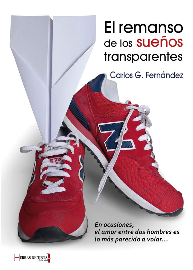 El remanso de los sueños transparentes. Carlos G. Fernández. Editorial Hebras de tinta