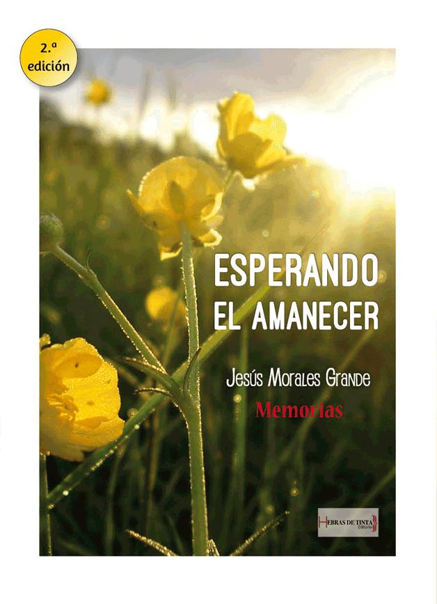 Esperando el amanecer. Jesús Morales Grande. Editorial Hebras de tinta