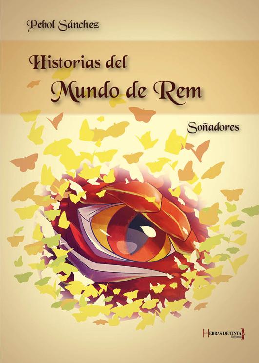 Historias del mundo Rem. Soñadores. Pebol Sánchez. Editorial Hebras de tinta