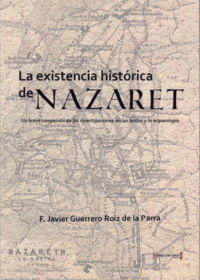 La existencia histórica de Nararet. F. Javier Guerrero Roiz de la Parra. Editorial Hebras de tinta