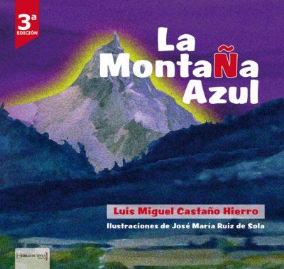 La montaña azul. Luis Miguel Castaño Hierro. Editorial Hebras de tinta