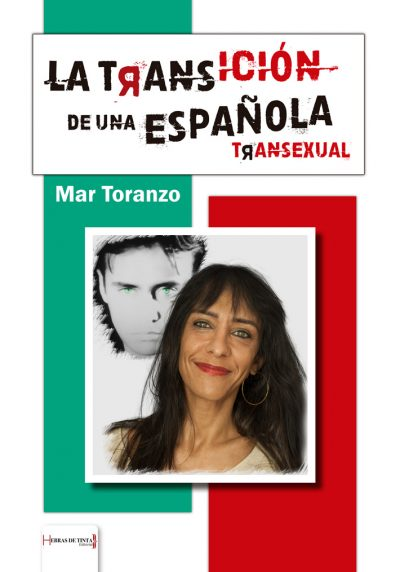 La transición de una española transexual. Mar Toranzo. Editorial Hebras de tinta