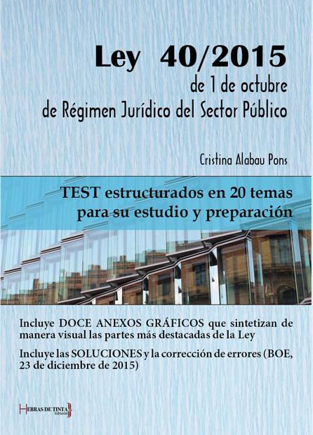 Ley 40/2016 de 1 de octubre de Régimen Jurídico del Sector Público. Cristina Alabau Pons. Editorial Hebras de tinta