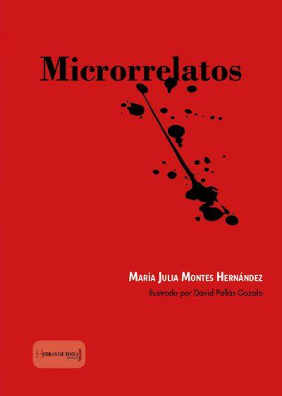 Microrrelatos. María Julia Montes Hernández. Editorial Hebras de tinta