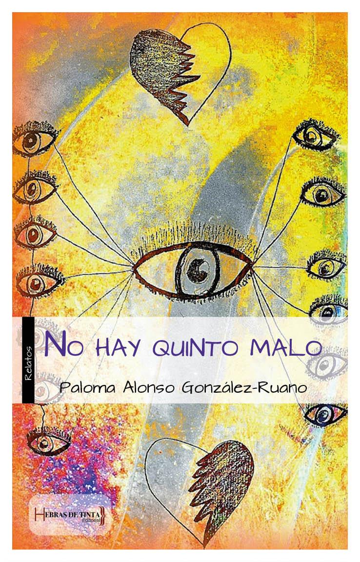 No hay quinto malo. Paloma Alonso González-Ruano. Editorial Hebras de tinta