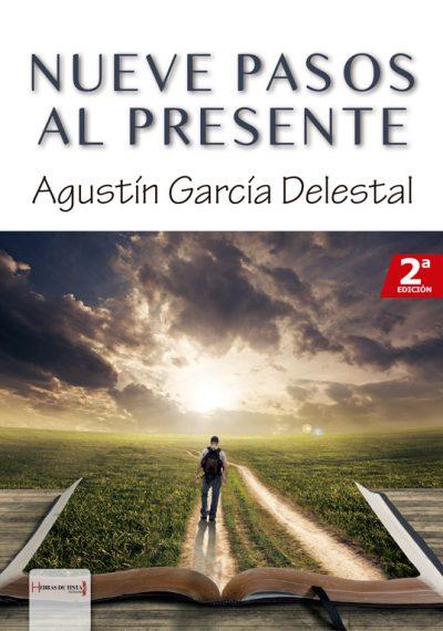 Nueve pasos al presente. Agustín García Delestal. Editorial Hebras de tinta