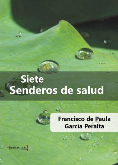 Siete senderos de salud. Francisco de Paula García Peralta. Editorial Hebras de tinta