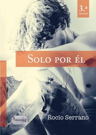 Solo por él. Rocío Serrano. Editorial Hebras de tinta