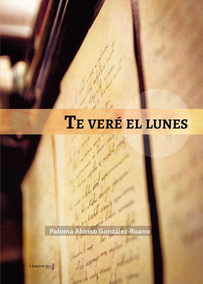 Te veré el lunes. Paloma Alonso González-Ruano. Editorial Hebras de tinta