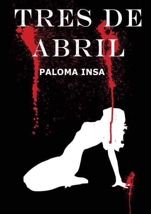 Tres de abril. Paloma Insa. Editorial Hebras de tinta