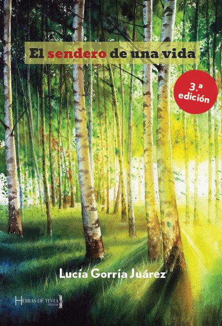 El sendero de una vida. Lucía Gorría Juárez. Editorial Hebras de Tinta. Autopublicación literaria