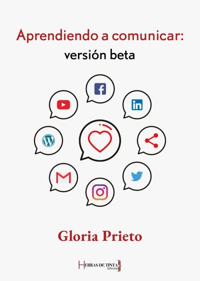 Aprendiendo a comunicar: versión beta. Gloria Prieto. Hebras de tinta, tu editorial de autopublicación