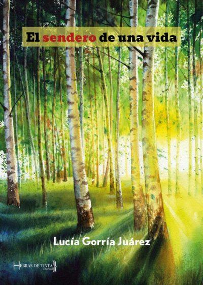 Sendero, un libro de Lucía Gorría Juárez. Hebras de tinta, tu editorial de autopublicación
