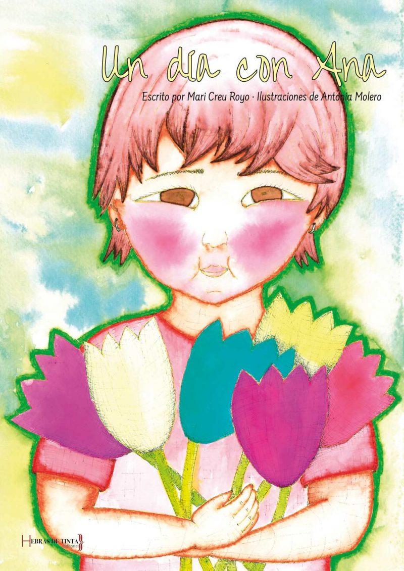 Un día con Ana. Cuento infantil. Mari Creu Royo y Antonia Molero. Editorial Hebras de Tinta