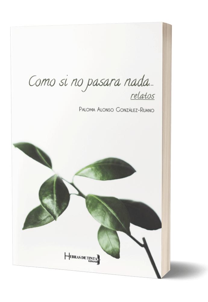 Autopublicación literaria. Editorial Hebras de Tinta. Como si no pasara nada.