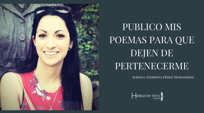 Soraya Andreina Pérez Mohammed nos habla de cómo es escribir poesía y autopublicarla