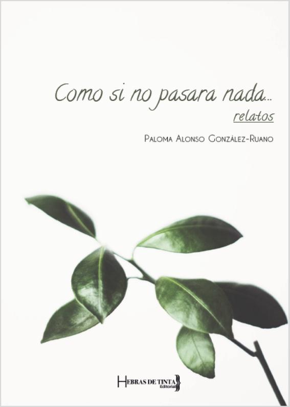 La editorial de autopublicación lanza la novedad de este título, Como si no pasara nada. Paloma Alonso González-Ruano