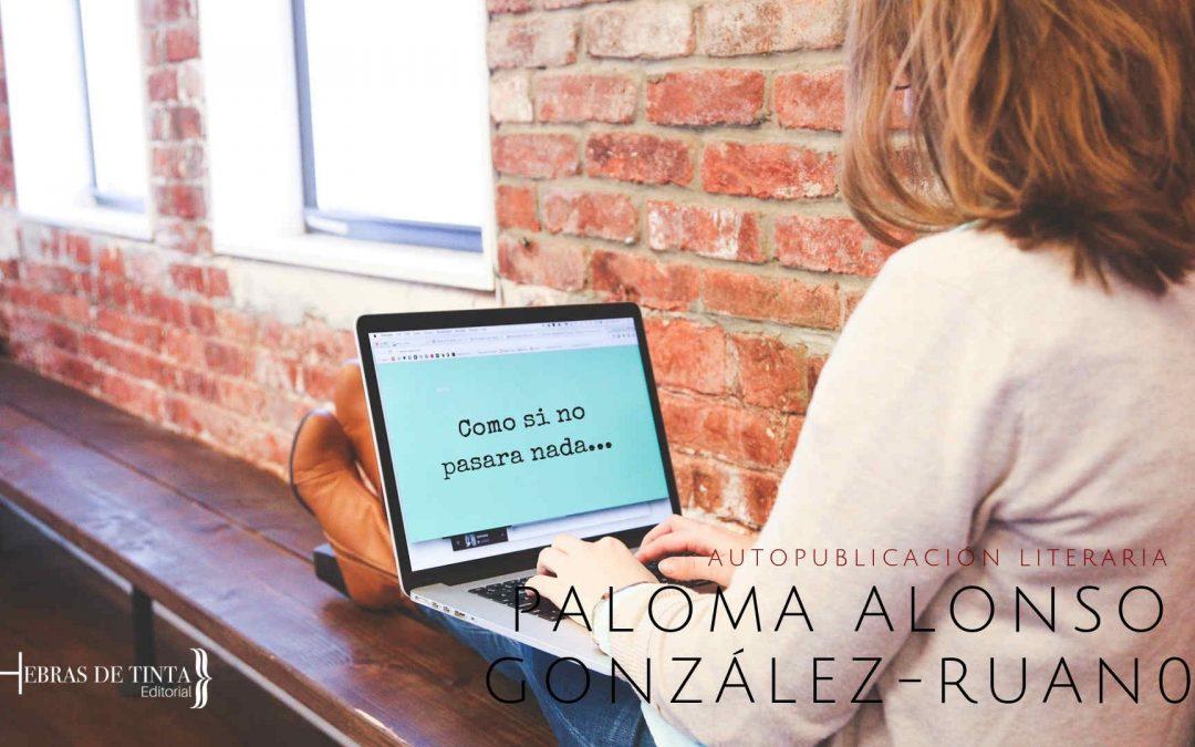 Paloma Alonso. Peculiar, irónica, divertida…